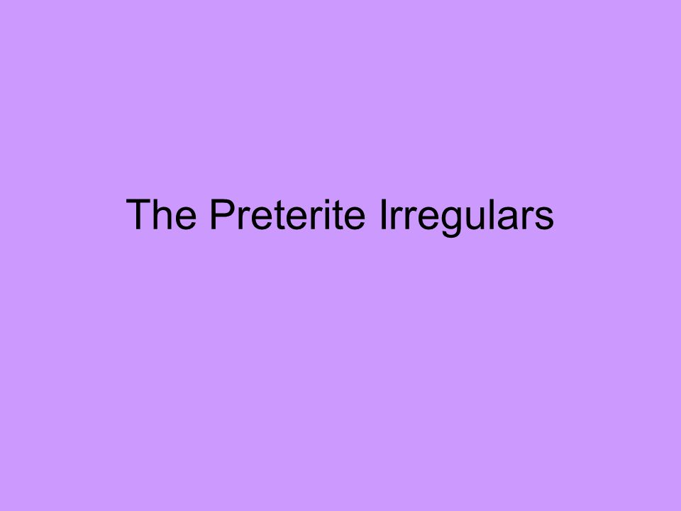 The Preterite Irregulars