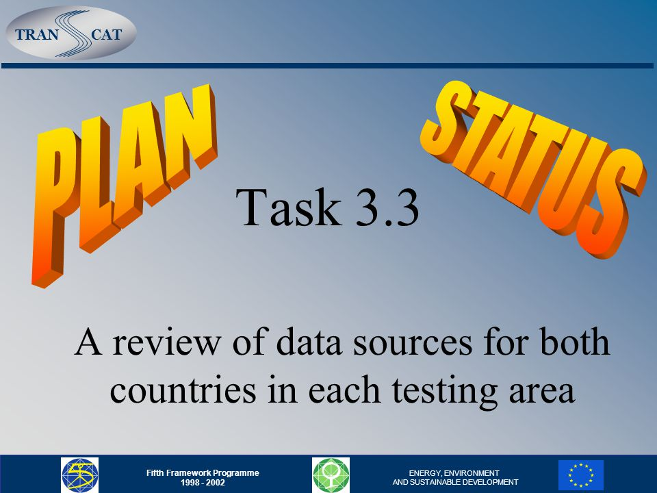 TRANCAT Fifth Framework Programme 1998 - 2002 ENERGY, ENVIRONMENT AND SUSTAINABLE DEVELOPMENT Task 3.3 A review of data sources for both countries in each testing area