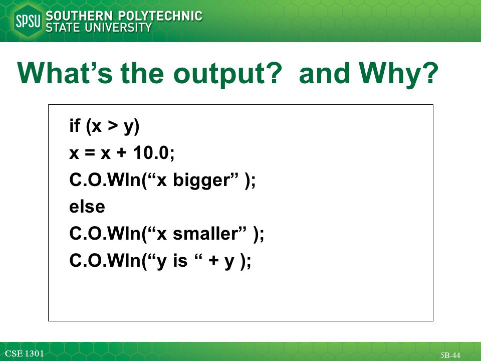 CSE 1301 5B-44 What's the output. and Why.