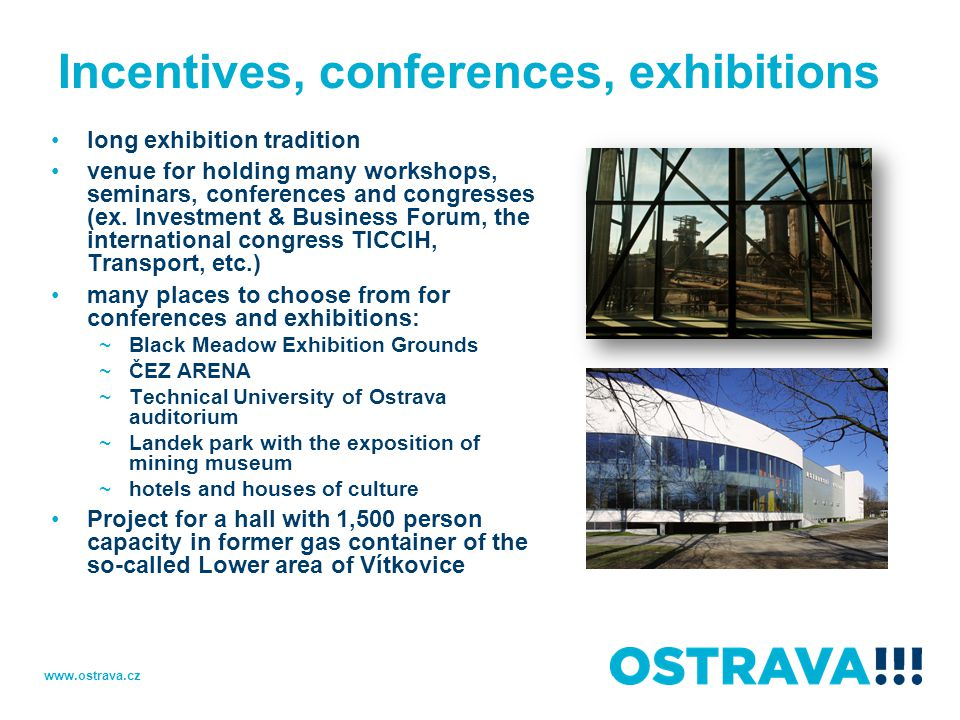 Incentives, conferences, exhibitions long exhibition tradition venue for holding many workshops, seminars, conferences and congresses (ex.