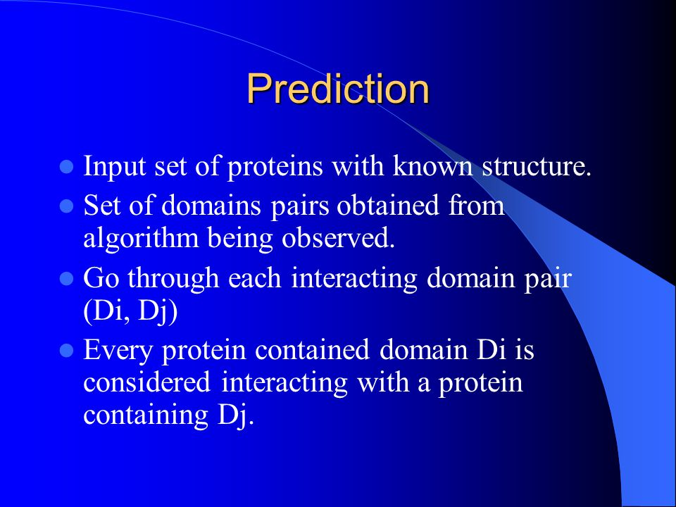 Prediction Input set of proteins with known structure.