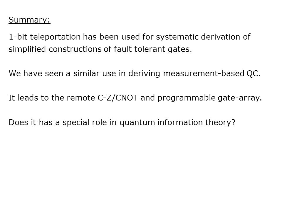 Summary: 1-bit teleportation has been used for systematic derivation of simplified constructions of fault tolerant gates.