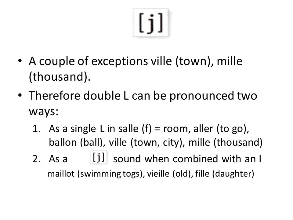 A couple of exceptions ville (town), mille (thousand).