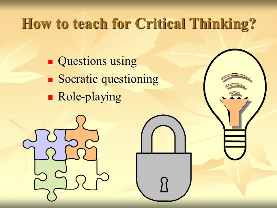 How to teach for Critical Thinking.