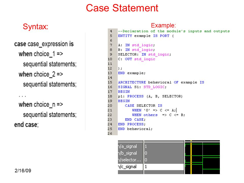 2/16/09 Case Statement Syntax: Example: