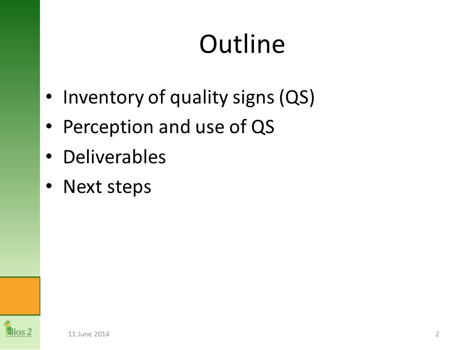 Outline Inventory of quality signs (QS) Perception and use of QS Deliverables Next steps 11 June 20142