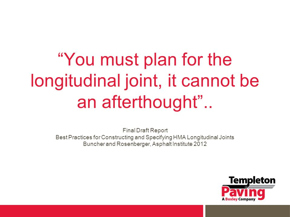 You must plan for the longitudinal joint, it cannot be an afterthought ..