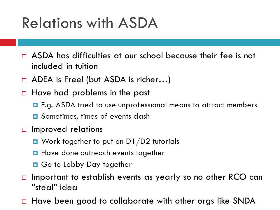 Relations with ASDA  ASDA has difficulties at our school because their fee is not included in tuition  ADEA is Free.