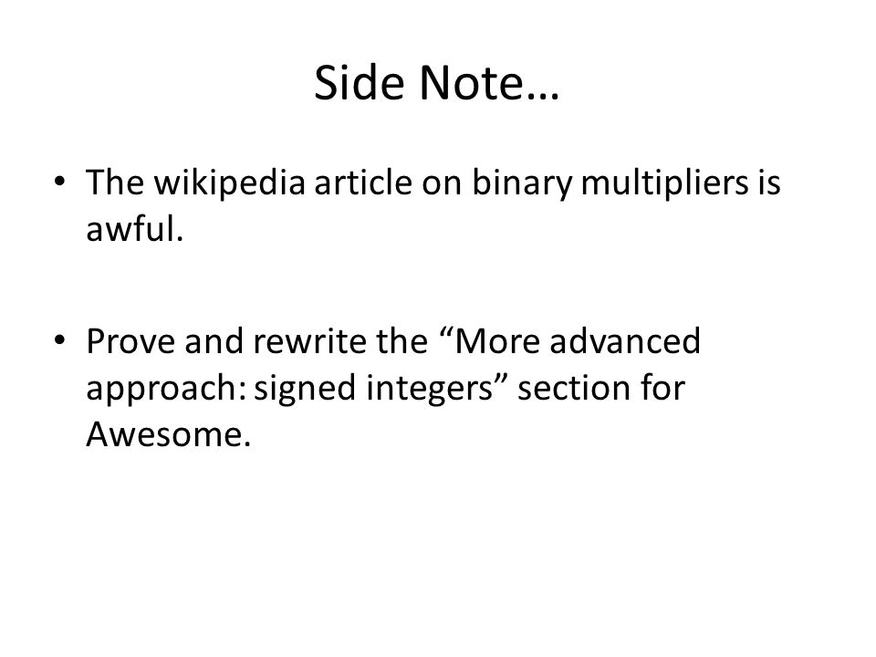 Side Note… The wikipedia article on binary multipliers is awful.