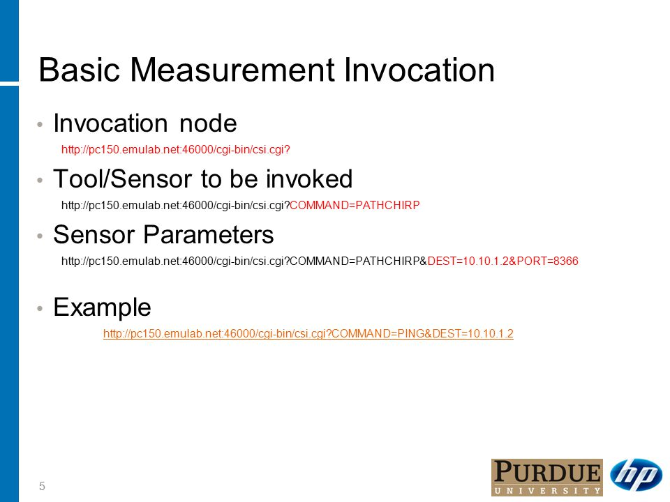Basic Measurement Invocation Invocation node http://pc150.emulab.net:46000/cgi-bin/csi.cgi.