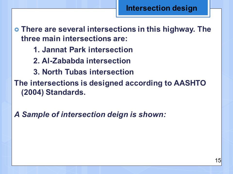 Intersection design  There are several intersections in this highway.
