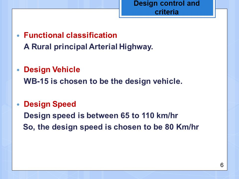 Design control and criteria Functional classification A Rural principal Arterial Highway.