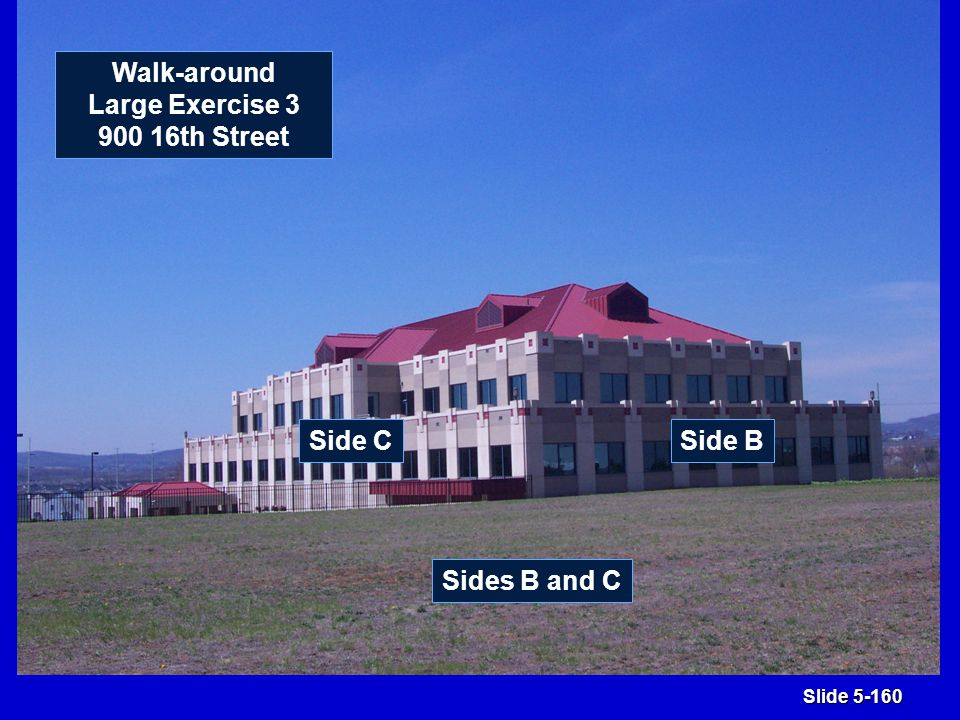 Slide 5-160 Side C Sides B and C Walk-around Large Exercise 3 900 16th Street Side B