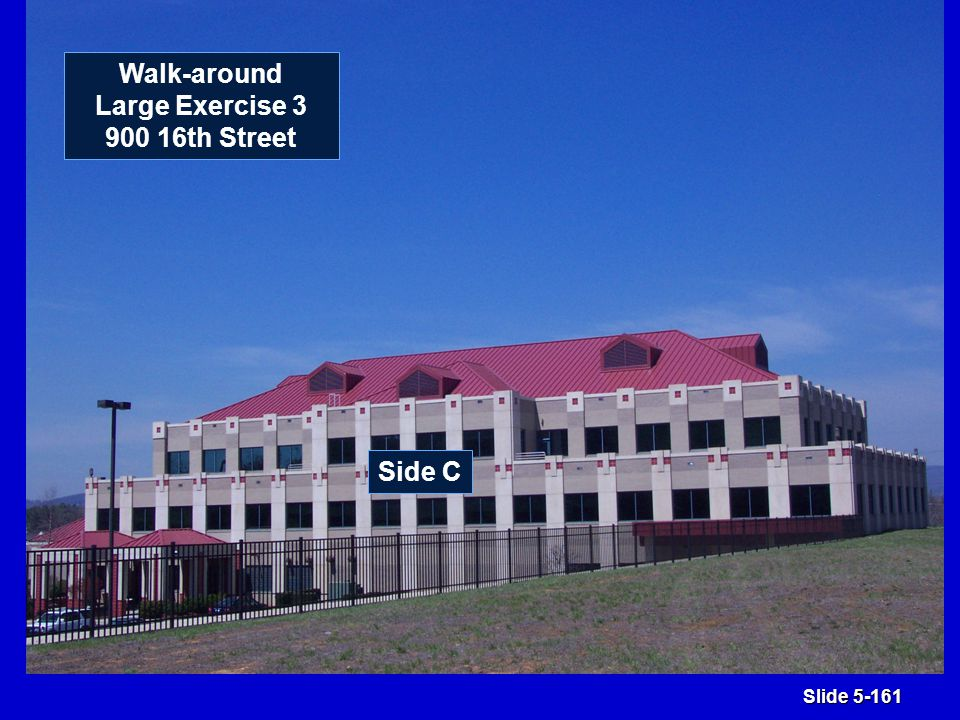 Slide 5-161 Side C Walk-around Large Exercise 3 900 16th Street