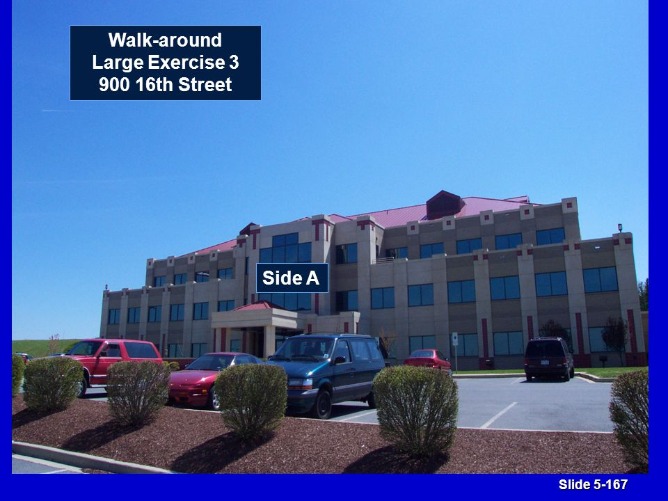 Slide 5-167 Side A Walk-around Large Exercise 3 900 16th Street