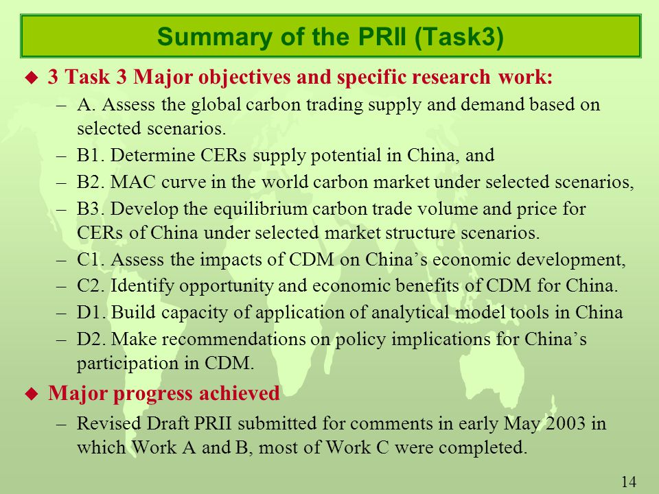 14 Summary of the PRII (Task3) u 3 Task 3 Major objectives and specific research work: –A.