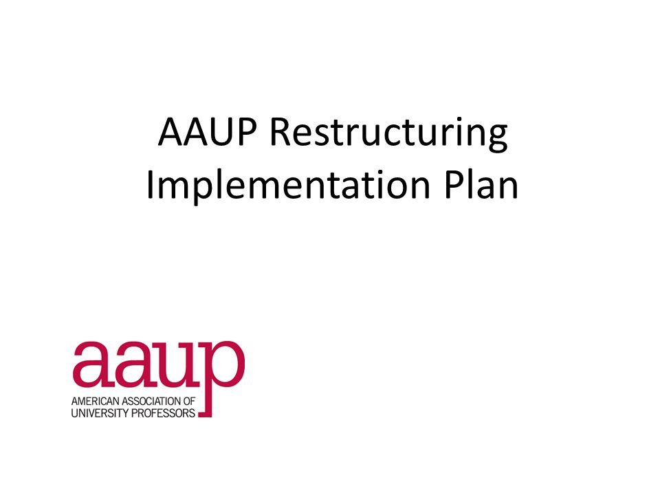 AAUP Restructuring Implementation Plan