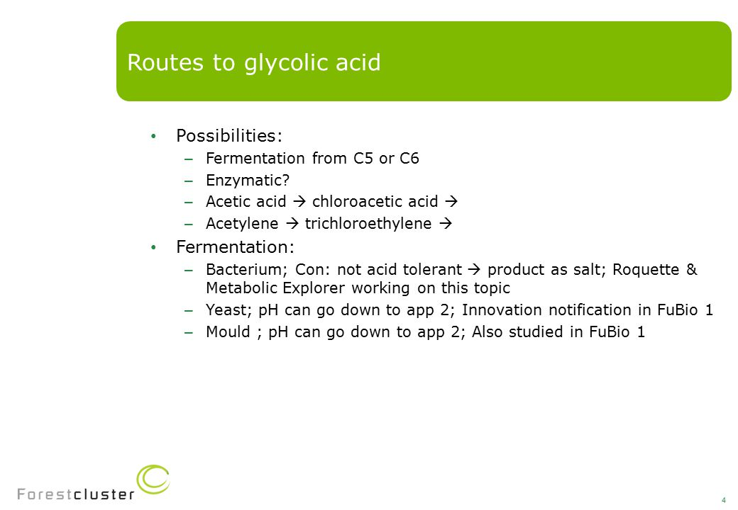Possibilities: – Fermentation from C5 or C6 – Enzymatic.