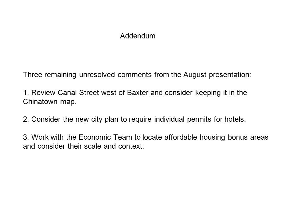 Three remaining unresolved comments from the August presentation: 1.
