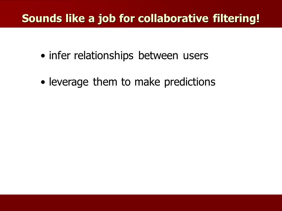 Sounds like a job for collaborative filtering.