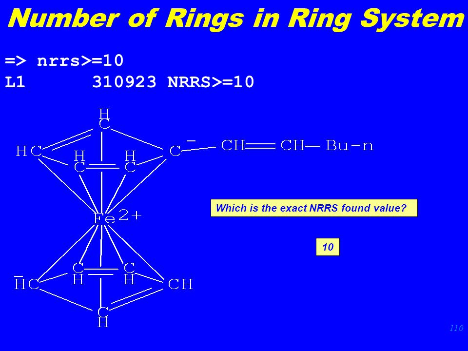 110 => nrrs>=10 L1 310923 NRRS>=10 Number of Rings in Ring System Which is the exact NRRS found value.