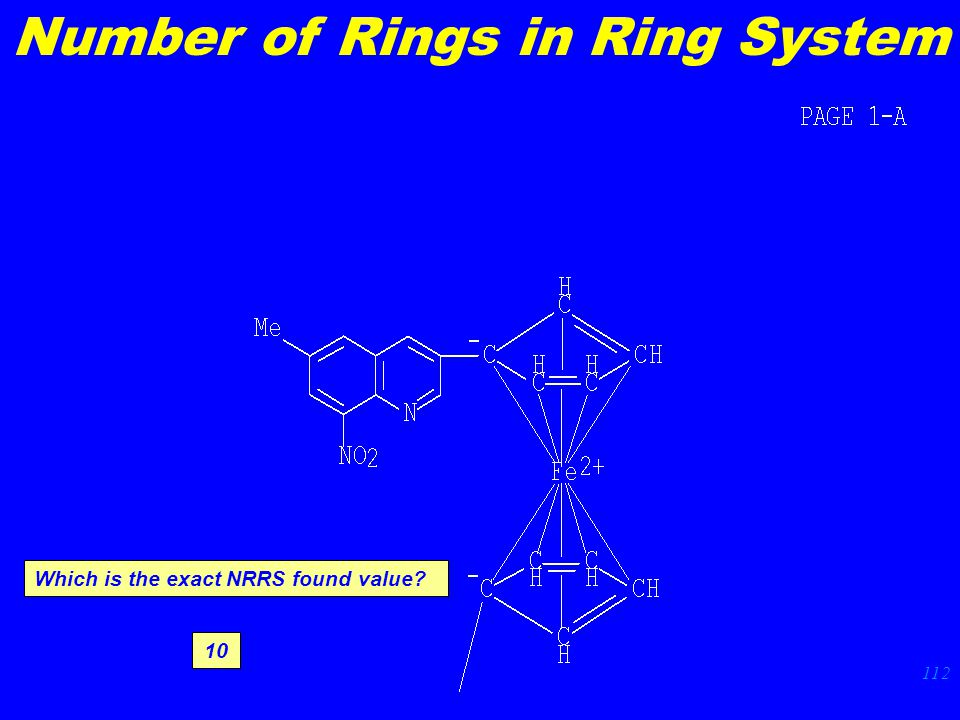 112 Number of Rings in Ring System Which is the exact NRRS found value 10