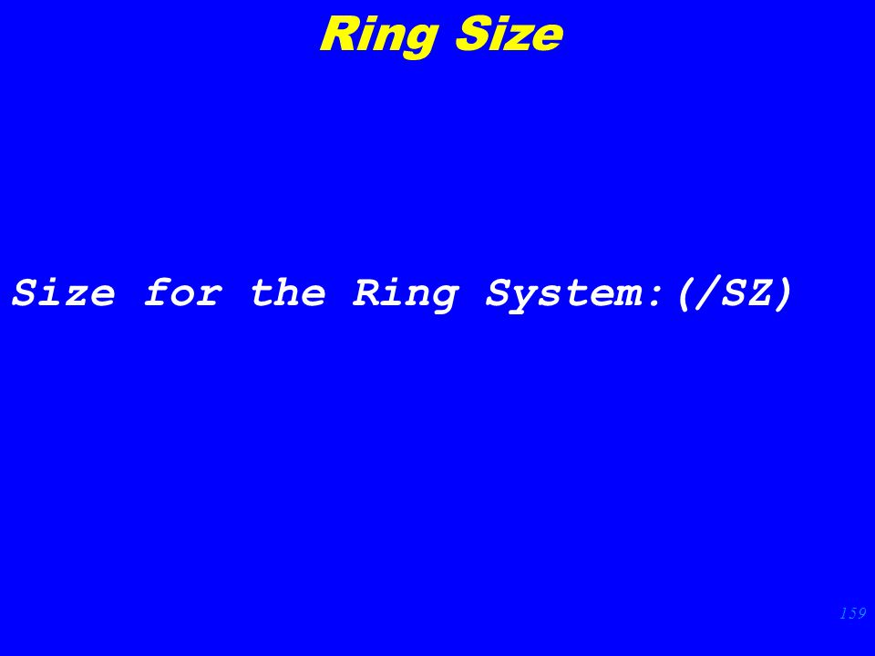 159 Size for the Ring System:(/SZ) Ring Size