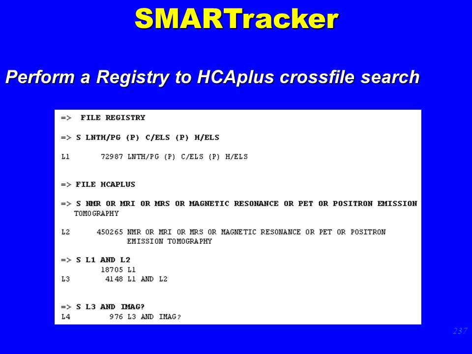 237 Perform a Registry to HCAplus crossfile search p. 79SMARTracker