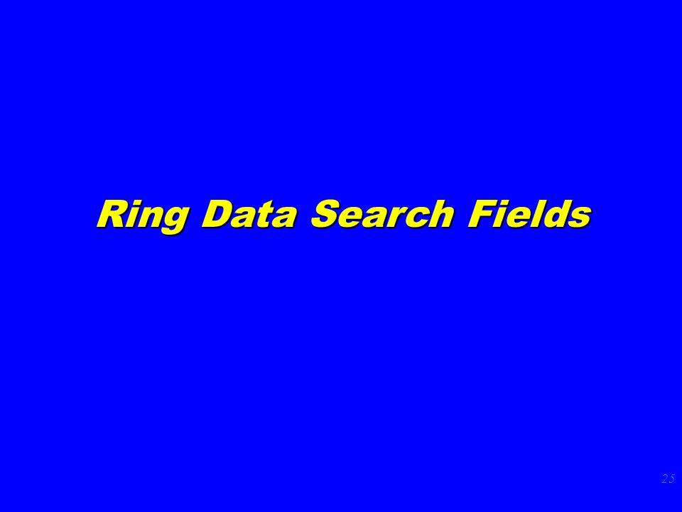 25 Ring Data Search Fields