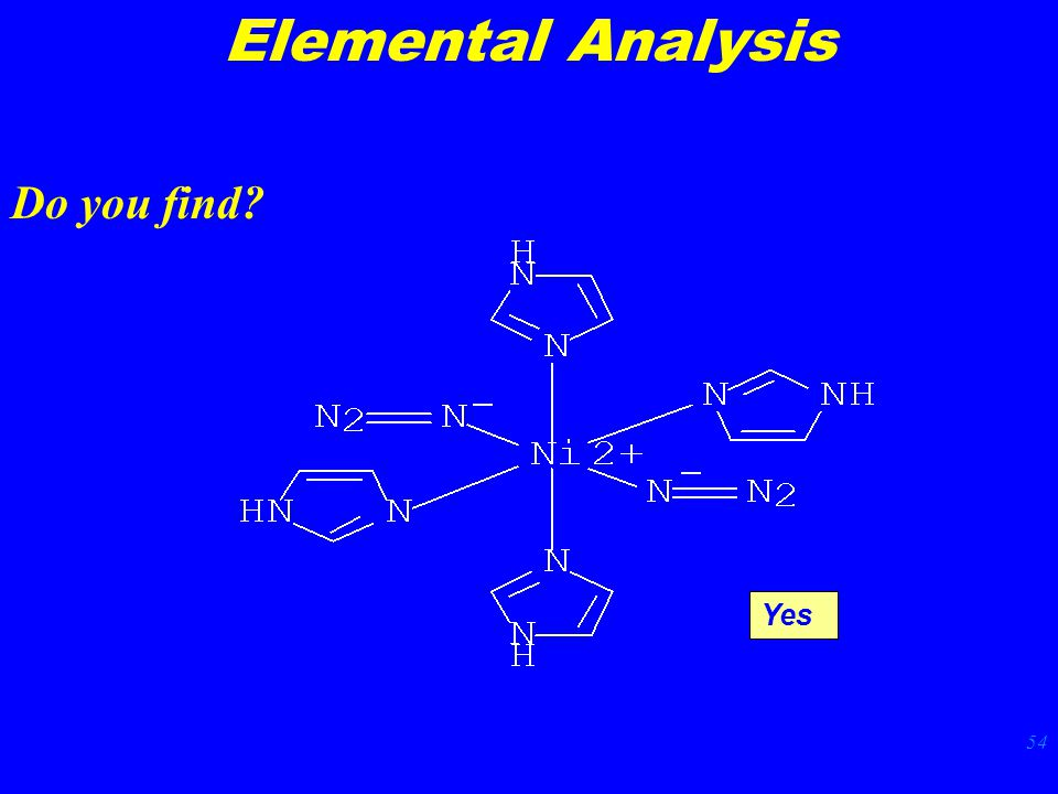 54 Elemental Analysis Do you find Yes