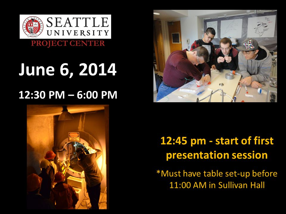 June 6, 2014 12:30 PM – 6:00 PM 12:45 pm - start of first presentation session *Must have table set-up before 11:00 AM in Sullivan Hall