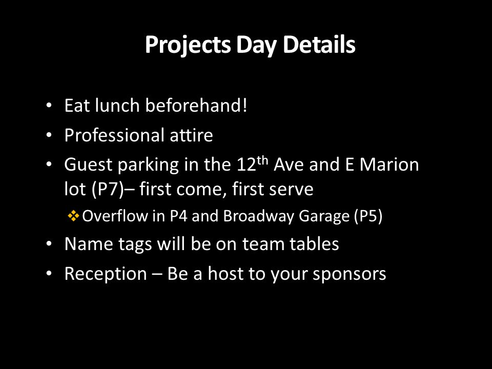 Projects Day Details Eat lunch beforehand.