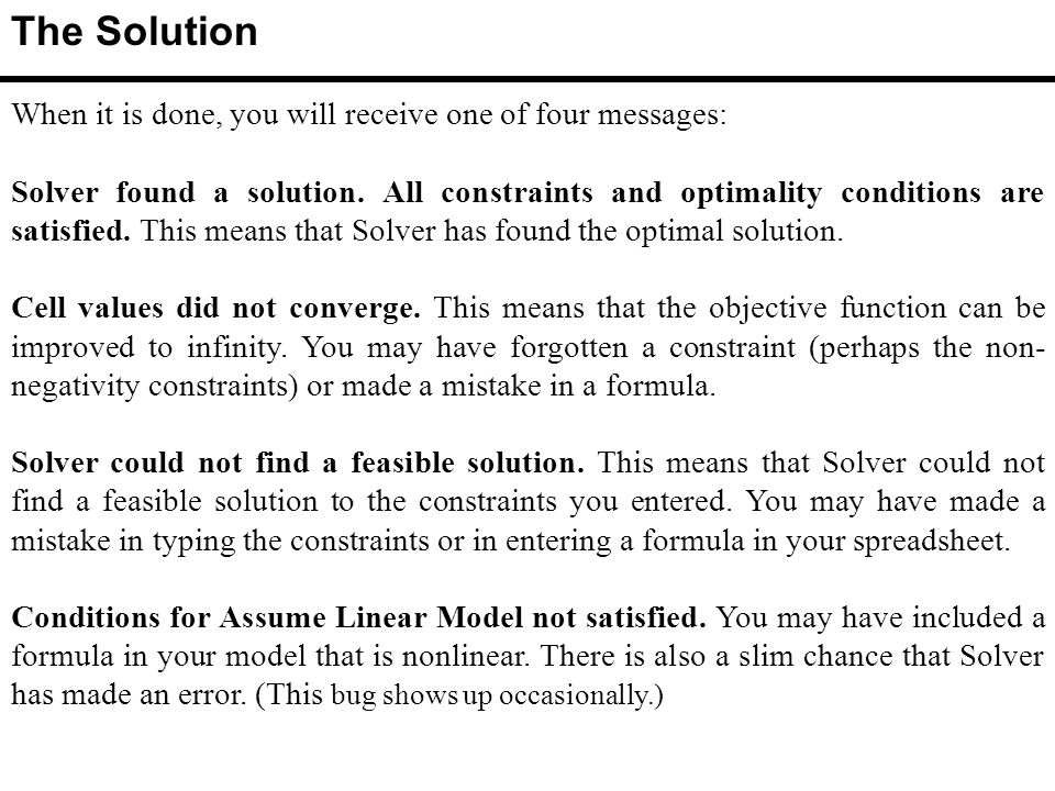 When it is done, you will receive one of four messages: Solver found a solution.