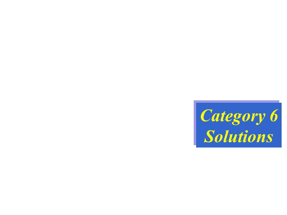 Category 6 Solutions Category 6 Solutions