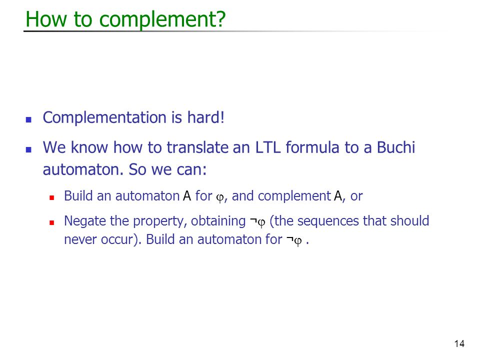 14 How to complement. Complementation is hard.