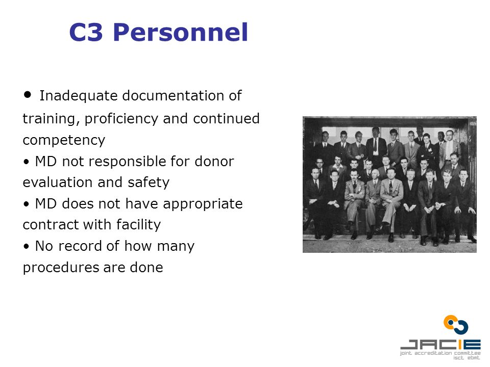 C3 Personnel Inadequate documentation of training, proficiency and continued competency MD not responsible for donor evaluation and safety MD does not have appropriate contract with facility No record of how many procedures are done