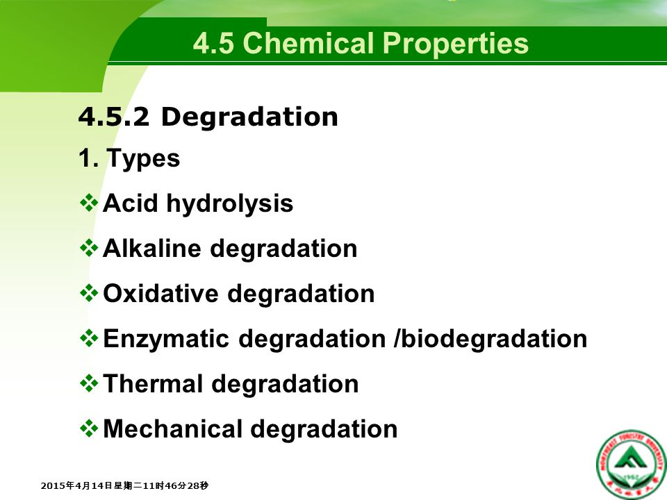 4.5 Chemical Properties 4.5.2 Degradation 1.