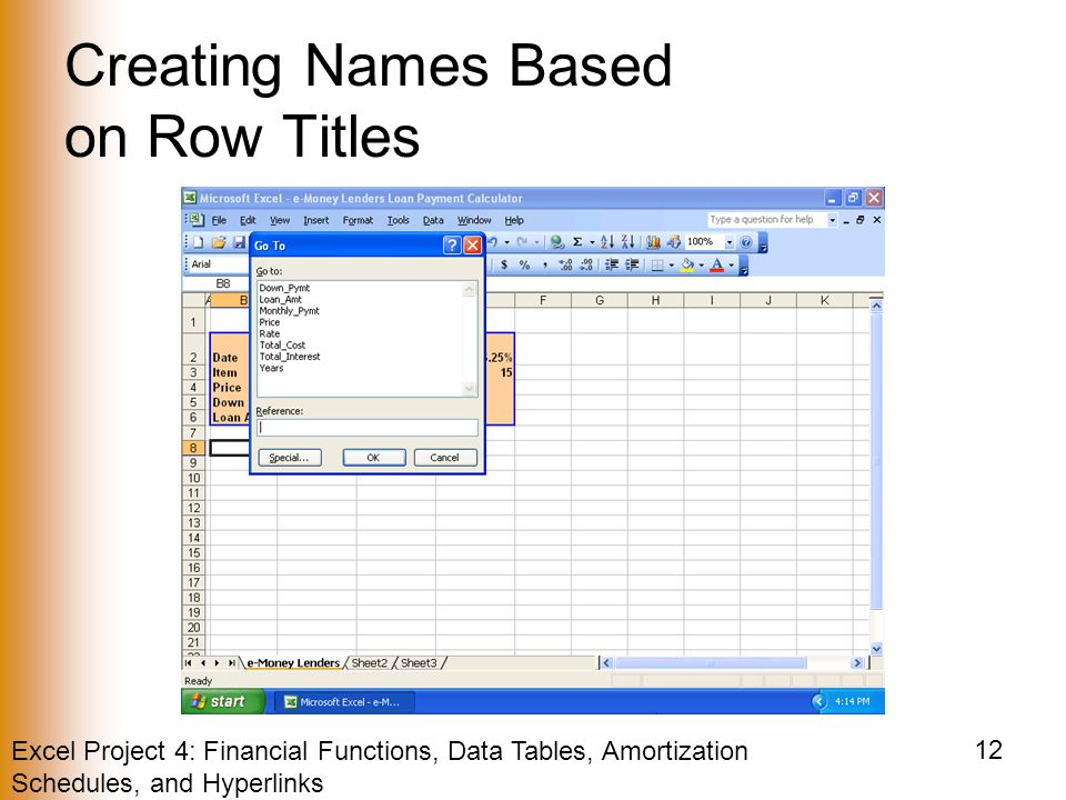 Excel Project 4: Financial Functions, Data Tables, Amortization Schedules, and Hyperlinks 12 Creating Names Based on Row Titles