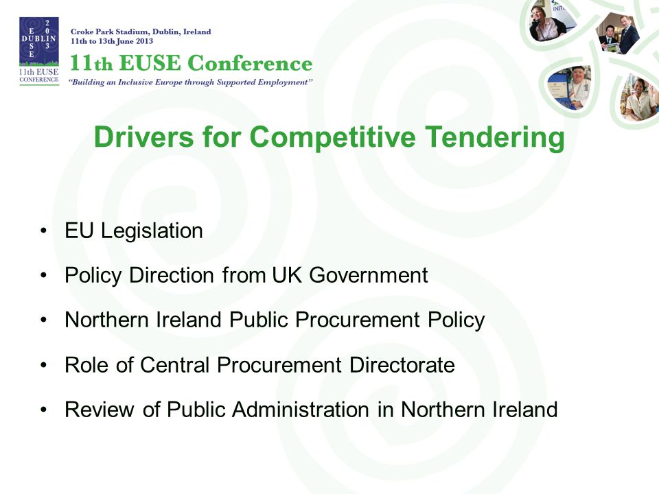 Drivers for Competitive Tendering EU Legislation Policy Direction from UK Government Northern Ireland Public Procurement Policy Role of Central Procurement Directorate Review of Public Administration in Northern Ireland