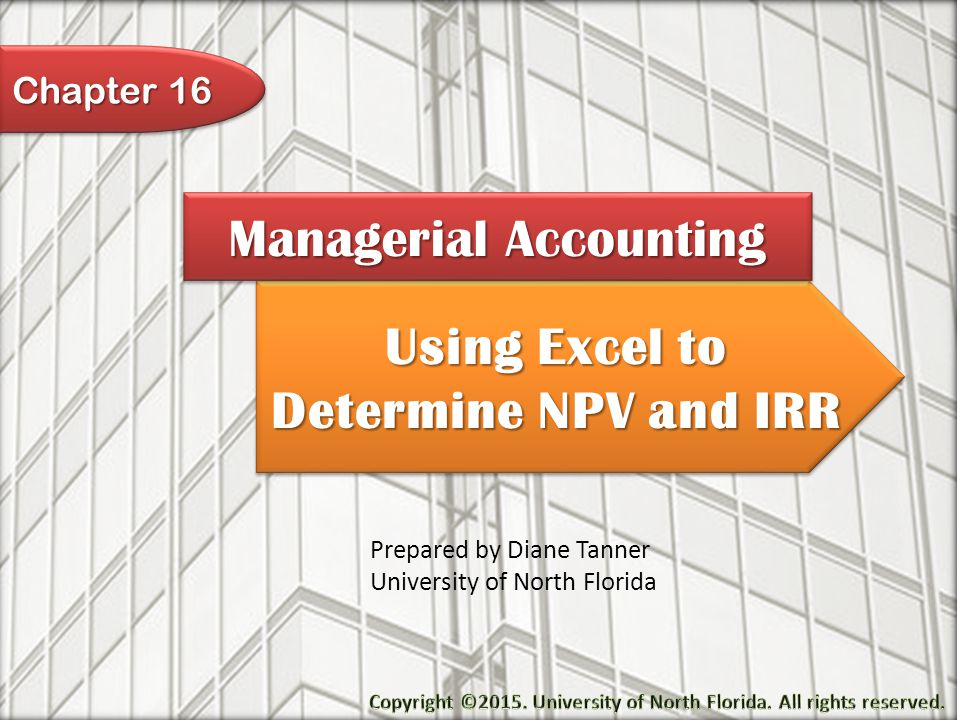 Using Excel To Determine NPV And IRR Managerial Accounting Prepared