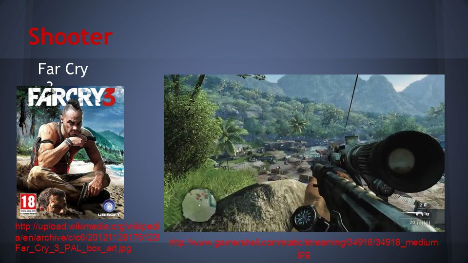 Shooter Far Cry 3 http://www.gamershell.com/static/streaming/34918/34918_medium.