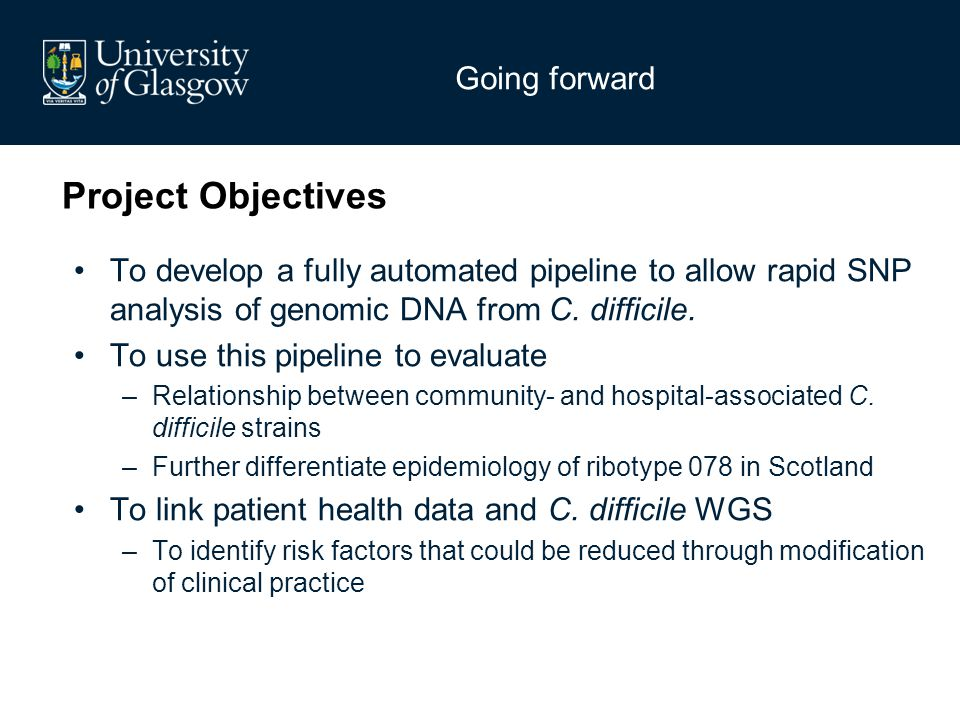 Project Objectives To develop a fully automated pipeline to allow rapid SNP analysis of genomic DNA from C.