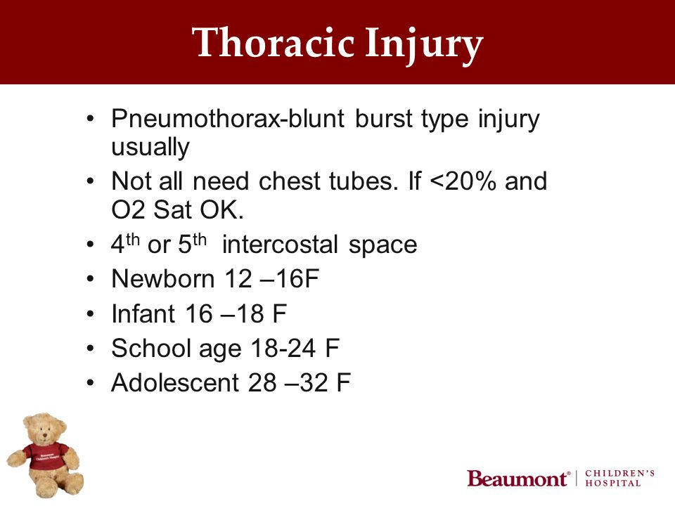 Thoracic Injury Pneumothorax-blunt burst type injury usually Not all need chest tubes.