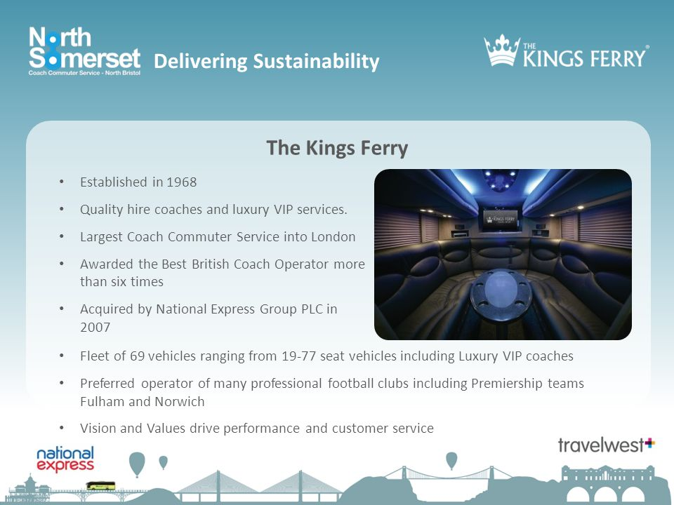 The Kings Ferry Established in 1968 Quality hire coaches and luxury VIP services.