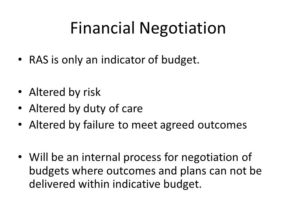 Financial Negotiation RAS is only an indicator of budget.