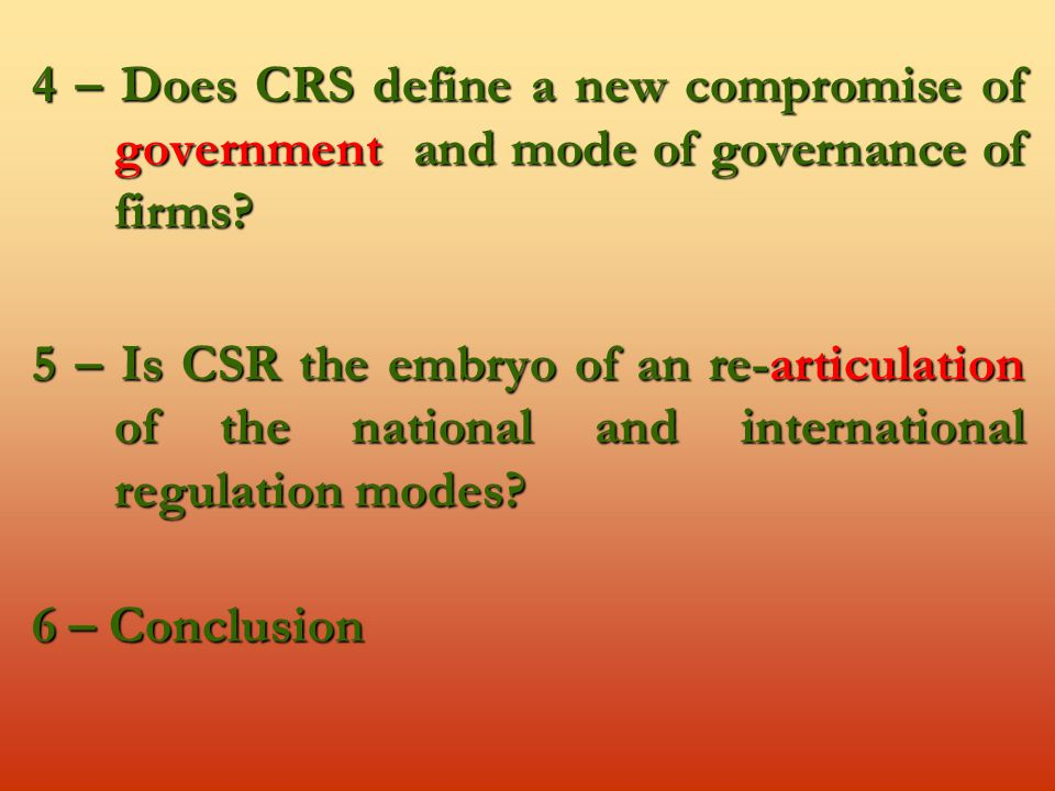 4 – Does CRS define a new compromise of government and mode of governance of firms.