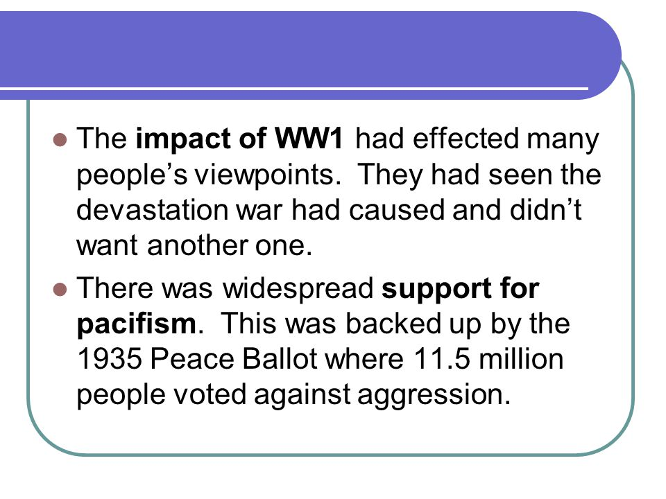 The impact of WW1 had effected many people's viewpoints.