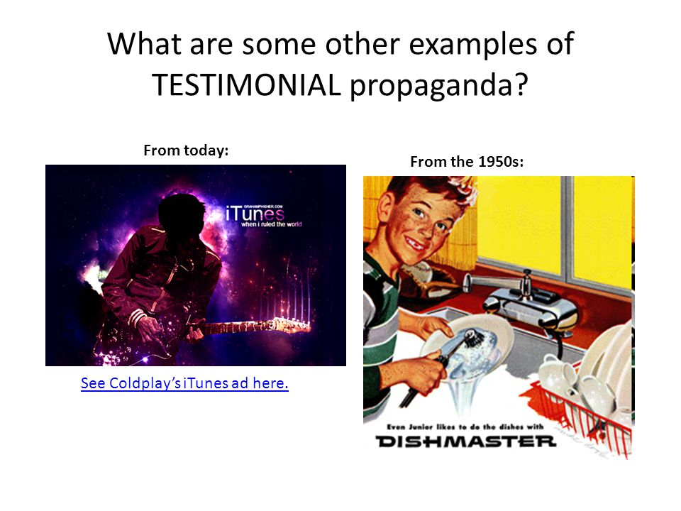 What are some other examples of TESTIMONIAL propaganda.