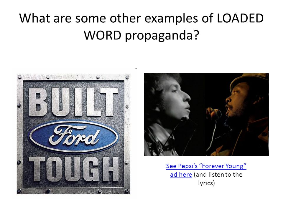 What are some other examples of LOADED WORD propaganda.