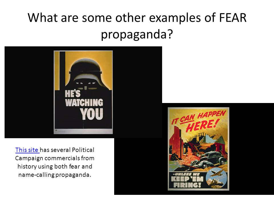What are some other examples of FEAR propaganda.